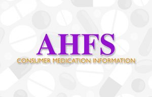 Logo for AHFS Consumer Medication Information